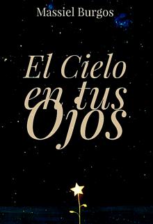 """Libro. """"El Cielo en tus Ojos """" Leer online"""