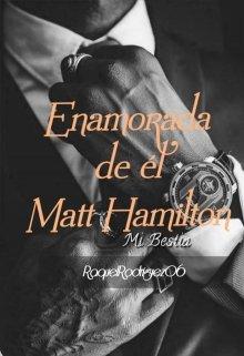 """Libro. """"Enamorada de el Matt Hamilton (mi Bestia) (completa)"""" Leer online"""