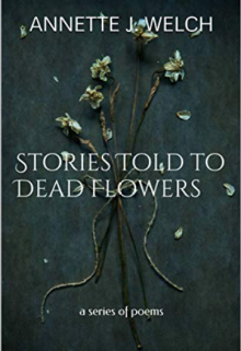 "Book. ""Stories Told to Dead Flowers"" read online"