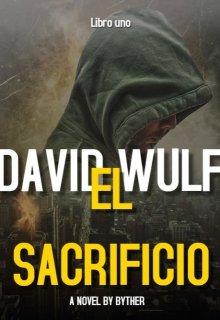 """Книга. """"David Wulf: Жертвоприношение"""" читать онлайн"""